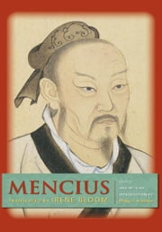 Mencius ebook by Mencius,Irene Bloom,Philip J Ivanhoe