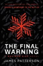 The Final Warning: A Maximum Ride Novel - (Maximum Ride 4) ebook by James Patterson