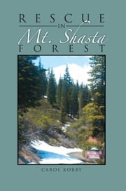 Rescue in Mt. Shasta Forest ebook by Carol Korby