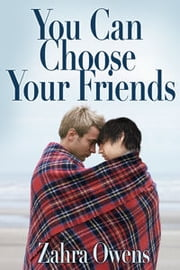 You Can Choose Your Friends ebook by Zahra Owens