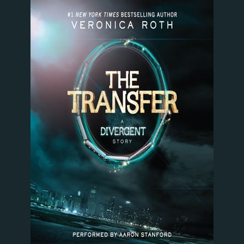 Four: The Transfer audiobook by Veronica Roth