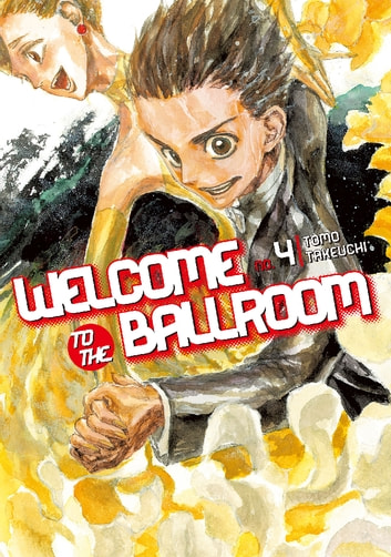 Welcome to the Ballroom - Volume 4 ebook by Tomo Takeuchi