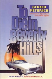 To Die in Beverly Hills ebook by Gerald Petievich