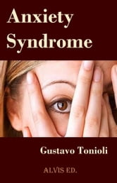 Anxiety Syndrome ebook by Gustavo Tonioli