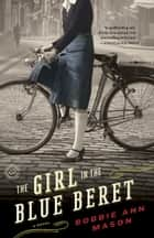 The Girl in the Blue Beret ebook by Bobbie Ann Mason
