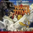 Wrath of the Titans - A Radio Dramatization audiobook by M. J. Elliott