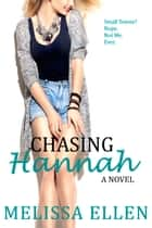 Chasing Hannah ebook by Melissa Ellen
