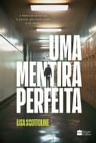 Uma mentira perfeita ebook by Lisa Scottoline, Monique D'Orazio