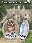 Swallowcliffe Hall 1890: Polly's Story