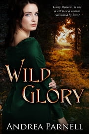 Wild Glory ebook by Andrea Parnell