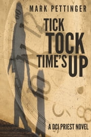 Tick Tock Time's Up ebook by Mark Pettinger