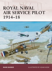 Royal Naval Air Service Pilot 1914–18 ebook by Mark Barber