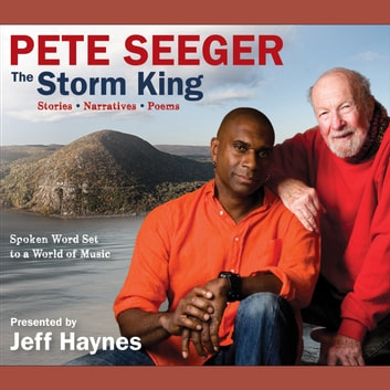 Pete Seeger: The Storm King - Stories, Narratives, Poems: Spoken Word Set to a World of Music audiobook by Pete Seeger
