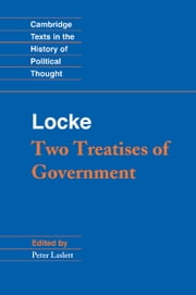 Locke: Two Treatises of Government ebook by John Locke, Peter Laslett