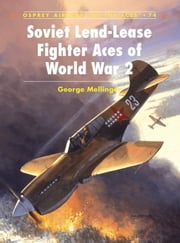 Soviet Lend-Lease Fighter Aces of World War 2 ebook by George Mellinger,Jim Laurier