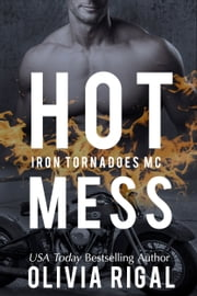 Hot Mess ebook by Olivia Rigal
