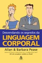 Desvendando os segredos da linguagem corporal ebook by Allan Pease, Barbara Pease