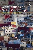 Globalization and Global Citizenship - Interdisciplinary Approaches ebook by Irene Langran, Tammy Birk