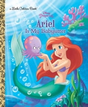 Ariel Is My Babysitter (Disney Princess) ebook by Andrea Posner-Sanchez,Mario Cortes,Meritxell Andreu