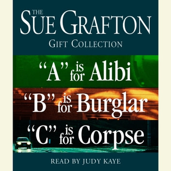"Sue Grafton ABC Gift Collection - ""A"" Is for Alibi, ""B"" Is for Burglar, ""C"" Is for Corpse audiobook by Sue Grafton"