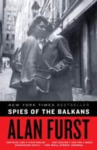Spies of the Balkans ebook by Alan Furst