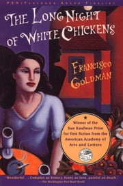 The Long Night of White Chickens ebook by Francisco Goldman