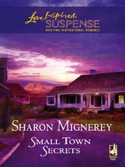 Small Town Secrets ebook by Sharon Mignerey