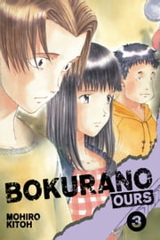 Bokurano: Ours, Vol. 3 ebook by Mohiro Kitoh