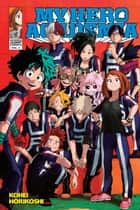 My Hero Academia, Vol. 4 - The Boy Born with Everything ebook by Kohei Horikoshi