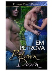 Blown Down ebook by Em Petrova