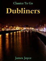 Dubliners - Revised Edition of Original Version ebook by James Joyce