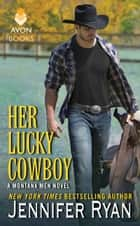 Her Lucky Cowboy - A Montana Men Novel eBook par Jennifer Ryan