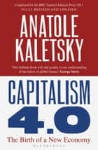 Capitalism 4.0 - The Birth of a New Economy eBook by Anatole Kaletsky