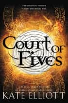 Court of Fives ebook by
