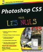 Photoshop CS5 Pour les Nuls ebook by Peter BAUER
