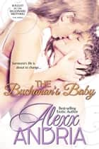 The Buchanan's Baby - Bought By The Billionaire Brothers sequel ebook by Alexx Andria