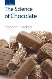 The Science of Chocolate ebook by Stephen T Beckett,Jennifer Harding,Barry Freedman