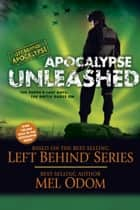 Apocalypse Unleashed - The Earth's Last Days: The Battle Rages On ebook by Mel Odom
