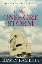 An Onshore Storm ebook by Dewey Lambdin