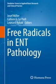Free Radicals in ENT Pathology ebook by Josef Miller,Leonard Rybak,Colleen G Le Prell