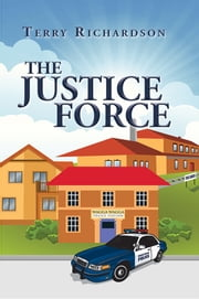 The Justice Force ebook by Terry Richardson