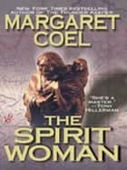 The Spirit Woman ebook by Margaret Coel