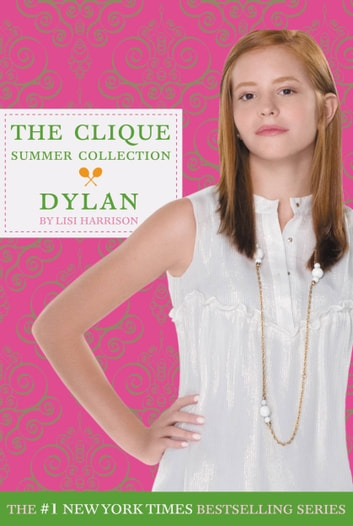 Clique Summer Collection #2: Dylan ebook by Lisi Harrison
