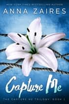 Capture Me ebook by Anna Zaires, Dima Zales