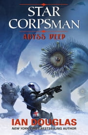 Abyss Deep (Star Corpsman, Book 2) ebook by Ian Douglas