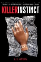 Killer Instinct ebook by S.E. Green