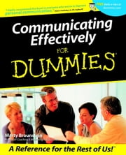 Communicating Effectively For Dummies ebook by Marty Brounstein