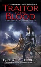 Traitor to the Blood - A Novel of The Noble Dead ebook by Barb Hendee, J.C. Hendee