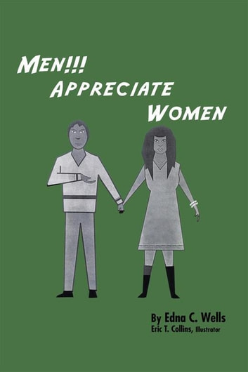 Men!!! Appreciate Women ebook by Edna C. Wells