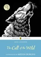 The Call of the Wild ebook by Jack London, Melvin Burgess
